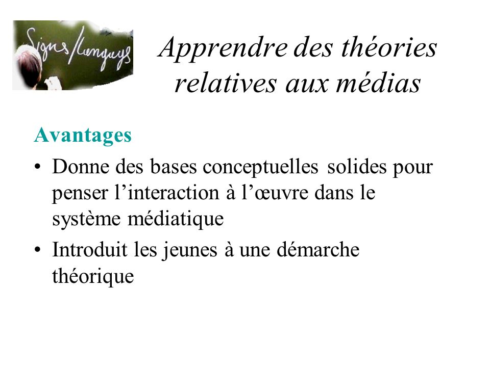 Apprendre des théories relatives aux médias Exemples Théorie de linformation, Sémiologie, Pragmatique, Narratologie, Anthropologie médiatique, Economie des médias, Sociologie, psychologie, …