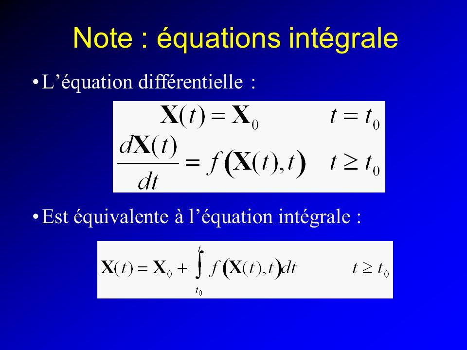 Note : équations intégrale Léquation différentielle : Est équivalente à léquation intégrale :