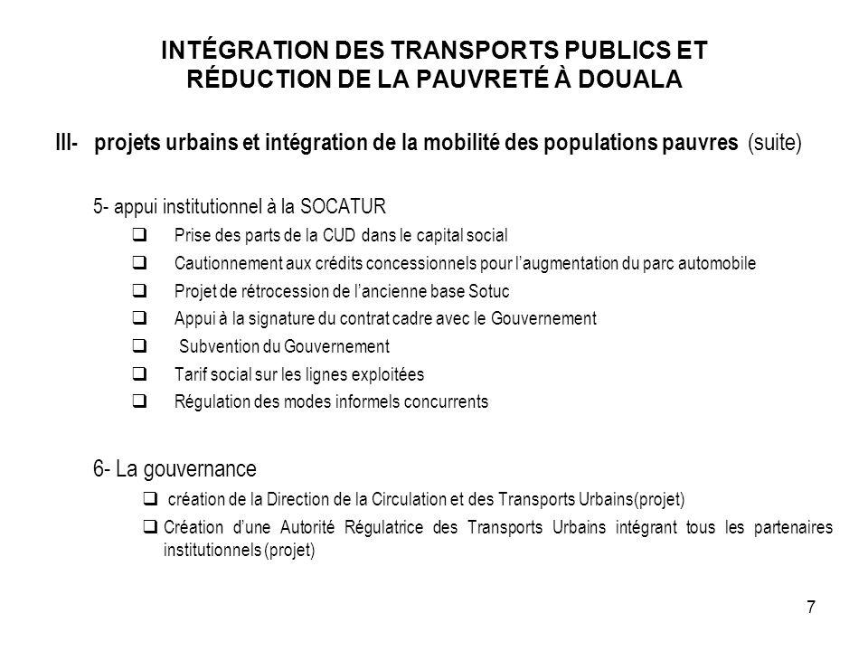 INTÉGRATION DES TRANSPORTS PUBLICS ET RÉDUCTION DE LA PAUVRETÉ À DOUALA III- projets urbains et intégration de la mobilité des populations pauvres (su
