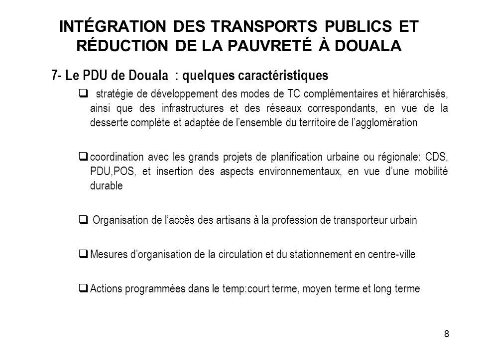 INTÉGRATION DES TRANSPORTS PUBLICS ET RÉDUCTION DE LA PAUVRETÉ À DOUALA 7- Le PDU de Douala : quelques caractéristiques stratégie de développement des