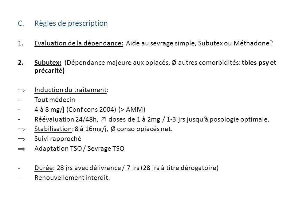 3.Méthadone (Dépendance majeure et tbles psy ++/précarité… ou échec subutex) Induction du traitement: -CSST +++ -60mg/j (sirop) Stabilisation -Relais possible en ville Suivi ++ / adaptation / sevrage.