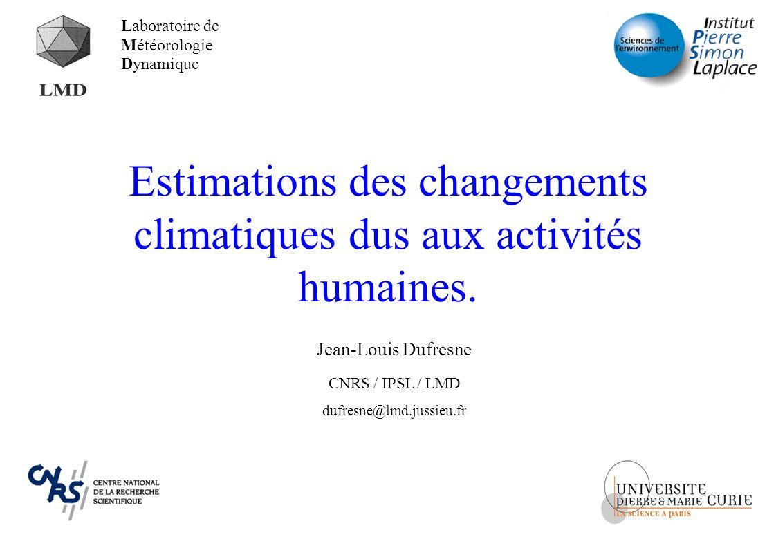 Estimations des changements climatiques dus aux activités humaines.