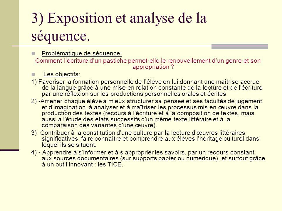 3) Exposition et analyse de la séquence. Problématique de séquence: Comment lécriture dun pastiche permet elle le renouvellement dun genre et son appr