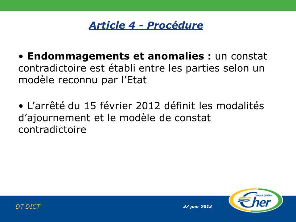 27 juin 2012 DT DICT Article 4 - Procédure Endommagements et anomalies : un constat contradictoire est établi entre les parties selon un modèle reconn