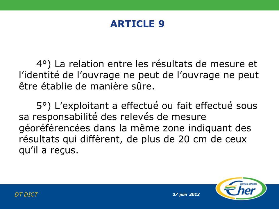27 juin 2012 DT DICT ARTICLE 9 4°) La relation entre les résultats de mesure et lidentité de louvrage ne peut de louvrage ne peut être établie de mani