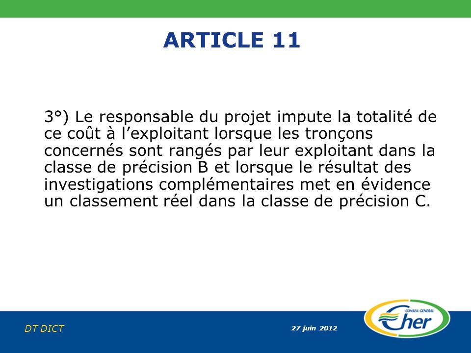 27 juin 2012 DT DICT ARTICLE 11 3°) Le responsable du projet impute la totalité de ce coût à lexploitant lorsque les tronçons concernés sont rangés pa