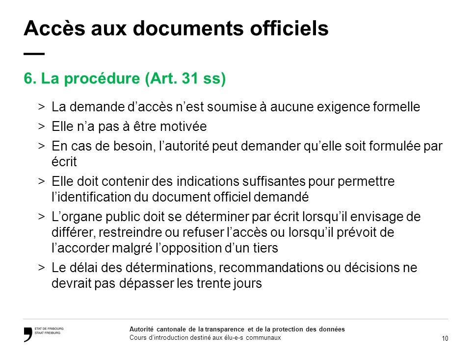 10 Autorité cantonale de la transparence et de la protection des données Cours dintroduction destiné aux élu-e-s communaux Accès aux documents officie