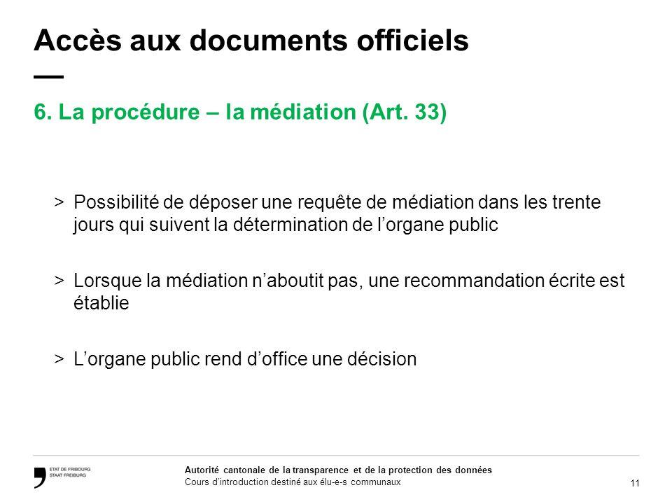 11 Autorité cantonale de la transparence et de la protection des données Cours dintroduction destiné aux élu-e-s communaux Accès aux documents officie
