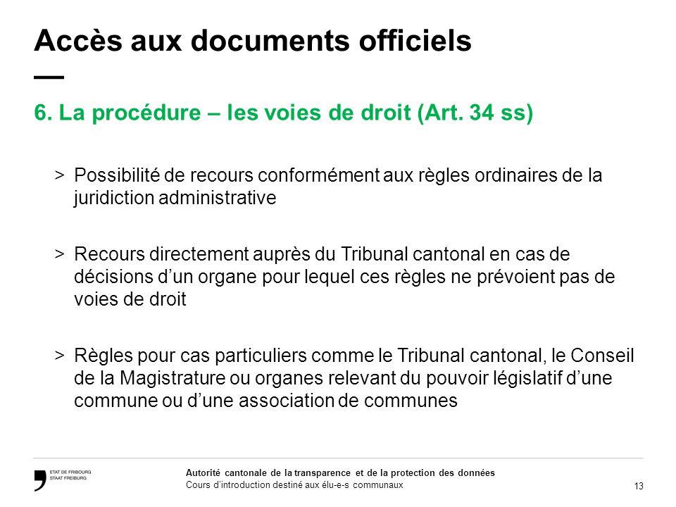 13 Autorité cantonale de la transparence et de la protection des données Cours dintroduction destiné aux élu-e-s communaux Accès aux documents officie