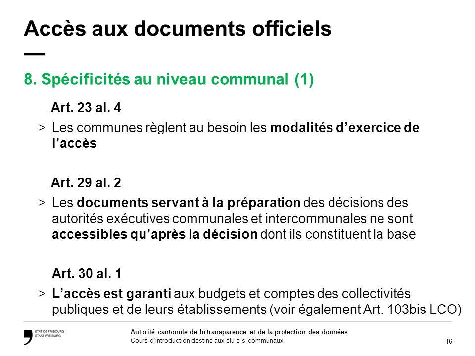 16 Autorité cantonale de la transparence et de la protection des données Cours dintroduction destiné aux élu-e-s communaux Accès aux documents officie