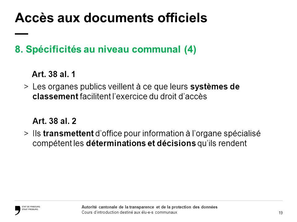 19 Autorité cantonale de la transparence et de la protection des données Cours dintroduction destiné aux élu-e-s communaux Accès aux documents officie