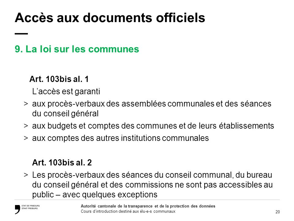 20 Autorité cantonale de la transparence et de la protection des données Cours dintroduction destiné aux élu-e-s communaux Accès aux documents officie