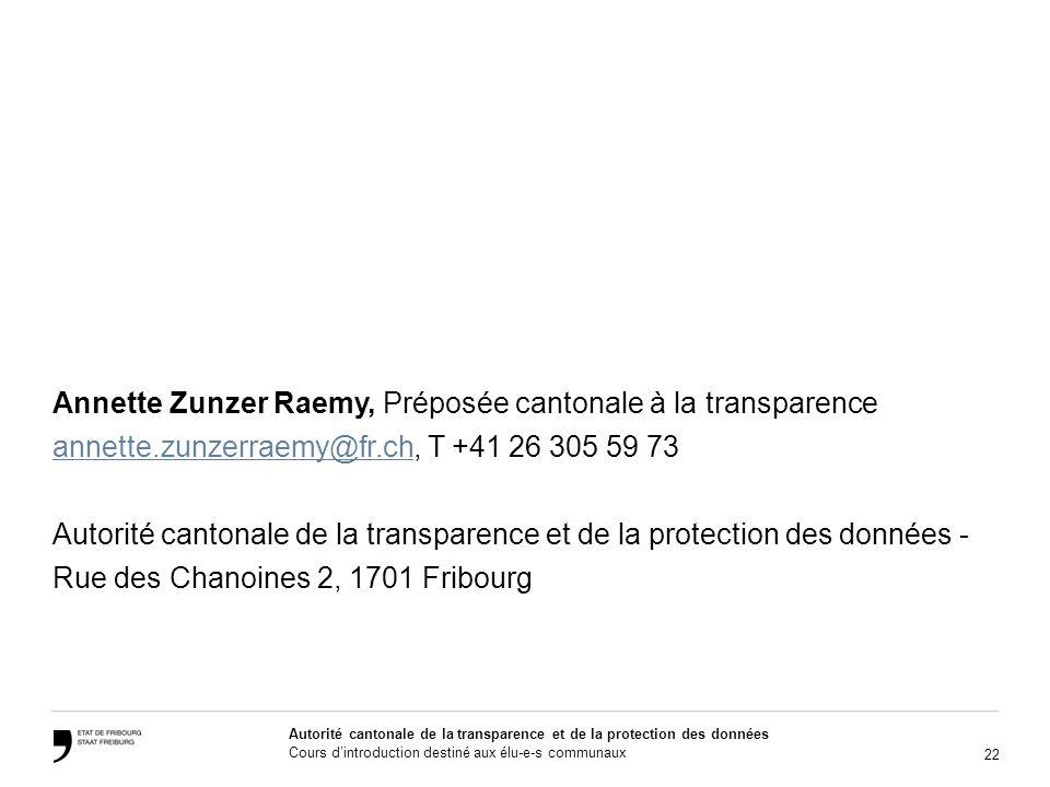 22 Autorité cantonale de la transparence et de la protection des données Cours dintroduction destiné aux élu-e-s communaux Annette Zunzer Raemy, Prépo