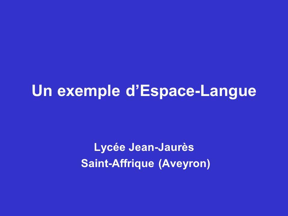 Un exemple dEspace-Langue Lycée Jean-Jaurès Saint-Affrique (Aveyron)