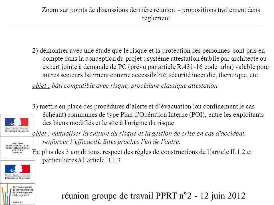 réunion groupe de travail PPRT n°2 - 12 juin 2012 Zoom sur points de discussions dernière réunion - propositions traitement dans règlement 2) démontre