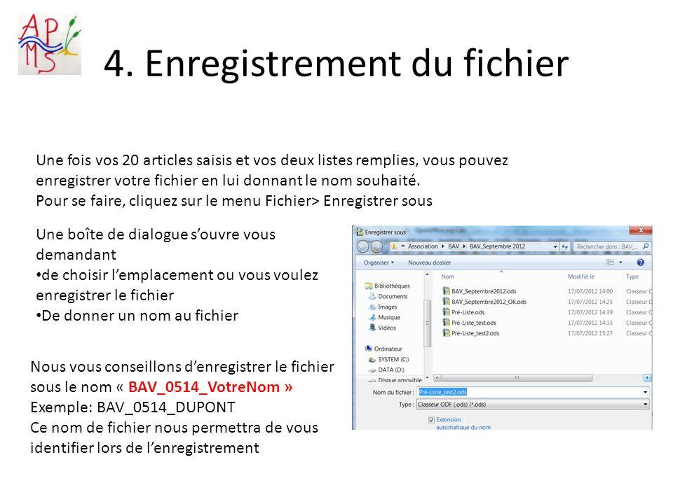 4. Enregistrement du fichier Une fois vos 20 articles saisis et vos deux listes remplies, vous pouvez enregistrer votre fichier en lui donnant le nom