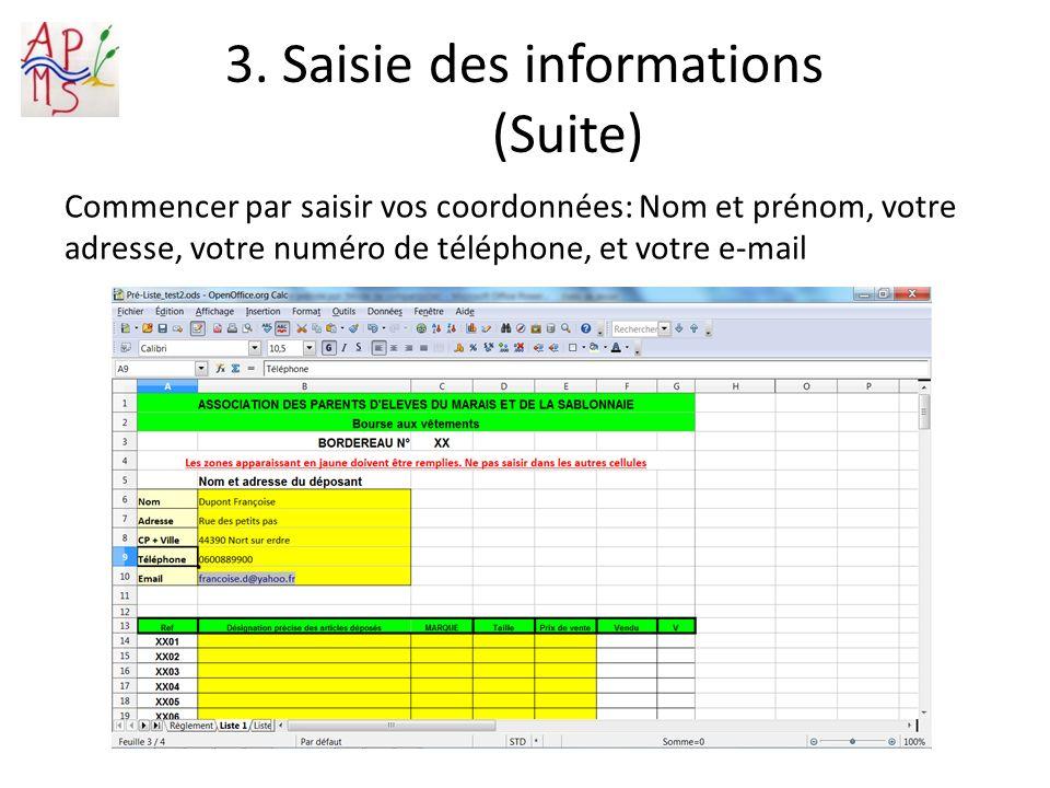 3. Saisie des informations (Suite) Commencer par saisir vos coordonnées: Nom et prénom, votre adresse, votre numéro de téléphone, et votre e-mail