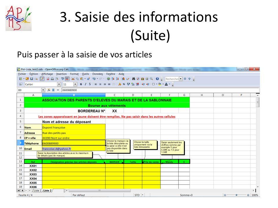 3. Saisie des informations (Suite) Puis passer à la saisie de vos articles
