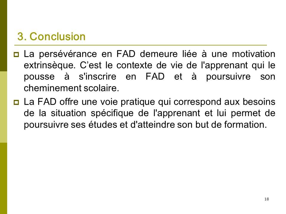 18 3. Conclusion La persévérance en FAD demeure liée à une motivation extrinsèque.