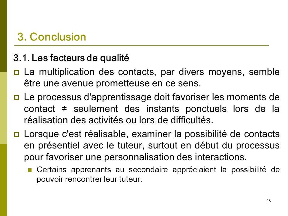 26 3. Conclusion 3.1. Les facteurs de qualité La multiplication des contacts, par divers moyens, semble être une avenue prometteuse en ce sens. Le pro