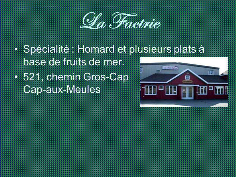 La Factrie Spécialité : Homard et plusieurs plats à base de fruits de mer.