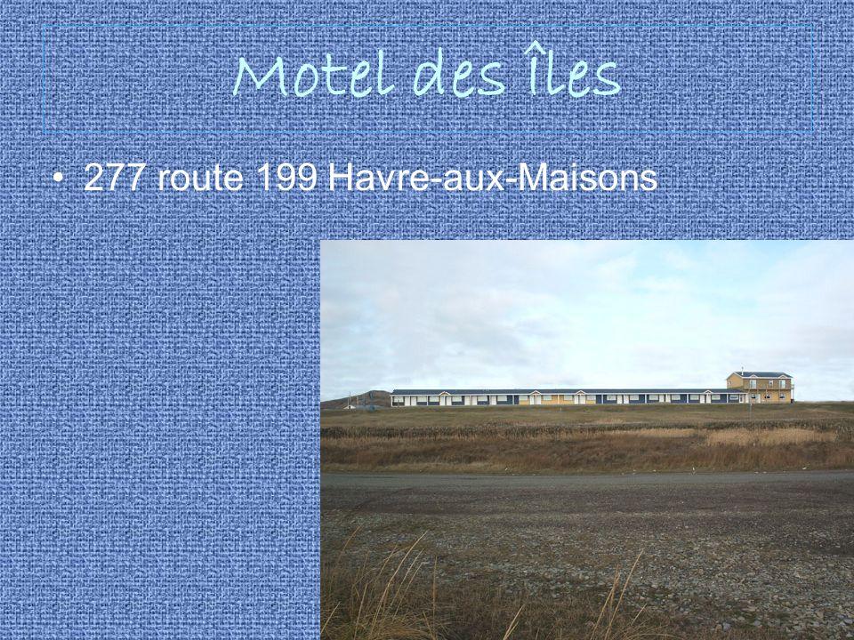 Motel des Îles 277 route 199 Havre-aux-Maisons