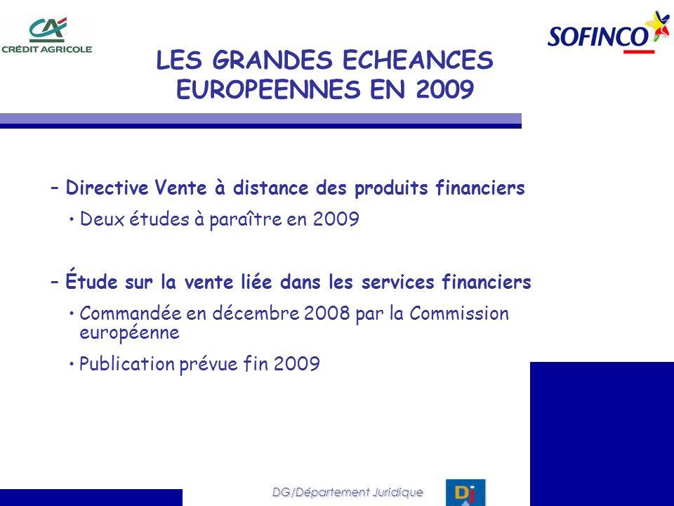 DG/Département Juridique –Directive Vente à distance des produits financiers Deux études à paraître en 2009 –Étude sur la vente liée dans les services