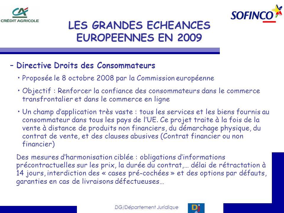 DG/Département Juridique –Directive Droits des Consommateurs Proposée le 8 octobre 2008 par la Commission européenne Objectif : Renforcer la confiance