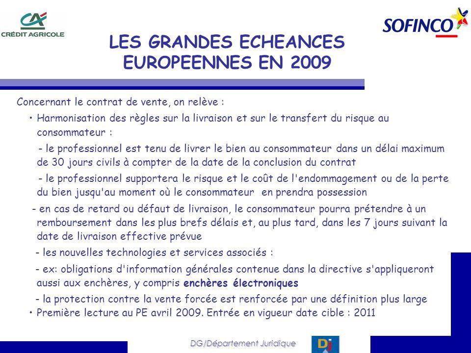 DG/Département Juridique Concernant le contrat de vente, on relève : Harmonisation des règles sur la livraison et sur le transfert du risque au consom
