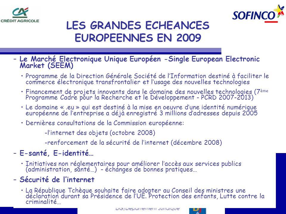DG/Département Juridique LES GRANDES ECHEANCES EUROPEENNES EN 2009 –Le Marché Electronique Unique Européen -Single European Electronic Market (SEEM) P