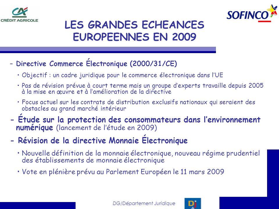 DG/Département Juridique LES GRANDES ECHEANCES EUROPEENNES EN 2009 –Directive Commerce Électronique (2000/31/CE) Objectif : un cadre juridique pour le