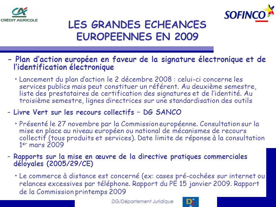 DG/Département Juridique LES GRANDES ECHEANCES EUROPEENNES EN 2009 - Plan daction européen en faveur de la signature électronique et de lidentificatio