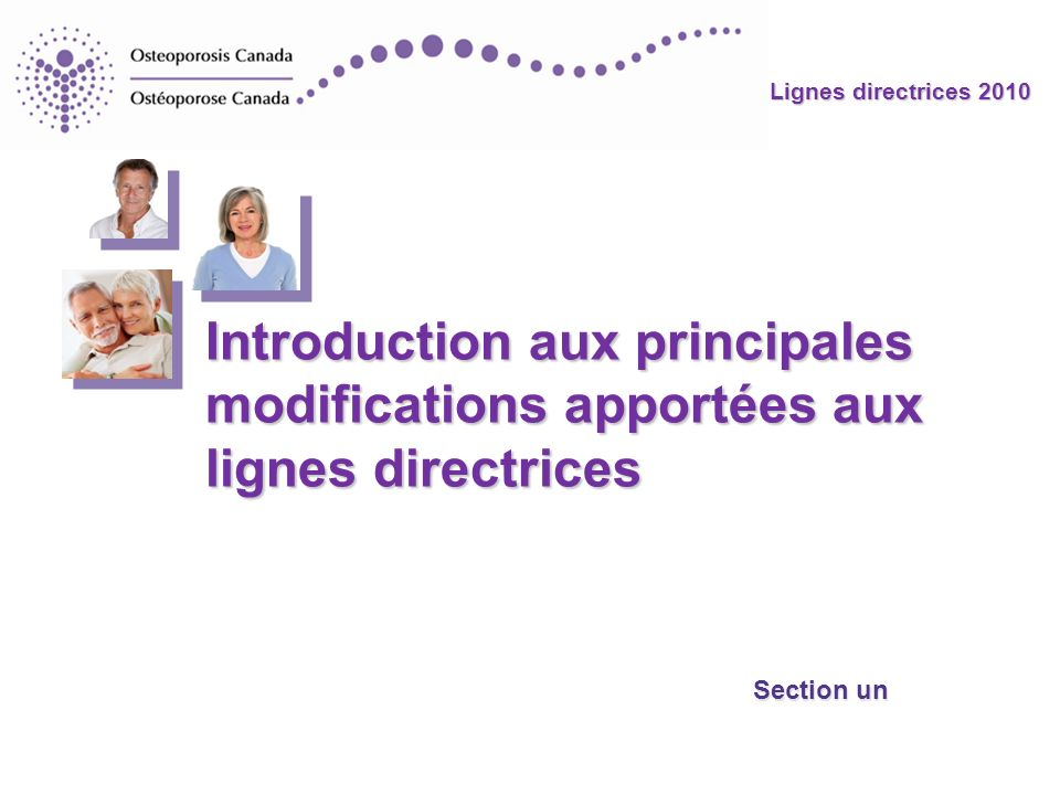 Lignes directrices 2010 Introduction aux principales modifications apportées aux lignes directrices Section un