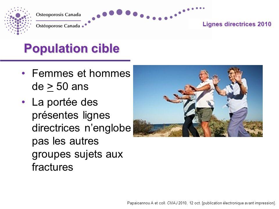2010 Guidelines Population cible Femmes et hommes de > 50 ans La portée des présentes lignes directrices nenglobe pas les autres groupes sujets aux fr