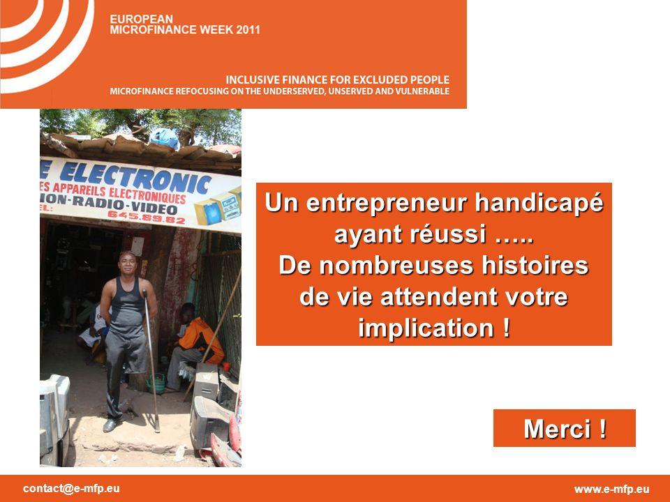 contact@e-mfp.eu www.e-mfp.eu Un entrepreneur handicapé ayant réussi ….. De nombreuses histoires de vie attendent votre implication ! Merci !