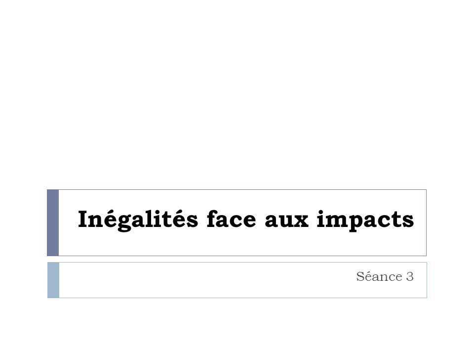Inégalités face aux impacts Séance 3
