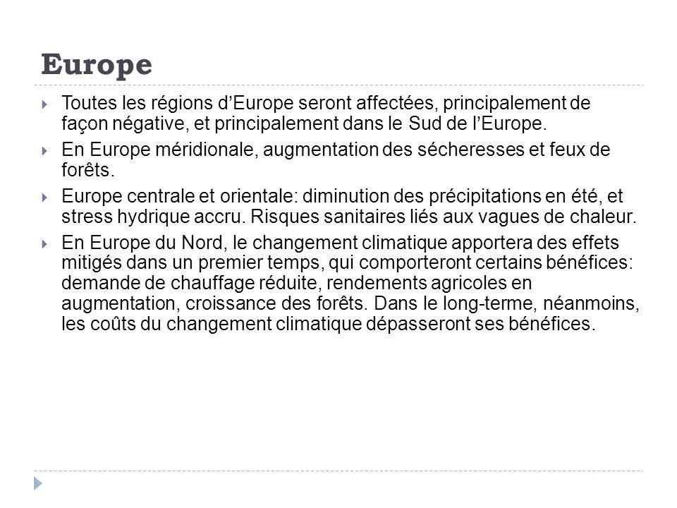 Europe Toutes les régions dEurope seront affectées, principalement de façon négative, et principalement dans le Sud de lEurope.