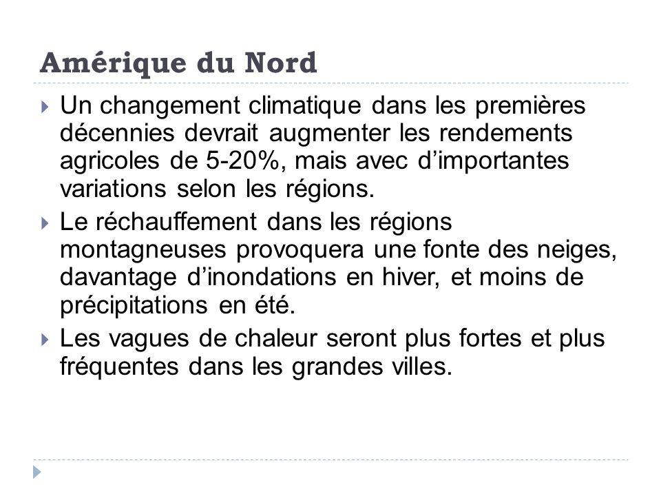Amérique du Nord Un changement climatique dans les premières décennies devrait augmenter les rendements agricoles de 5-20%, mais avec dimportantes variations selon les régions.