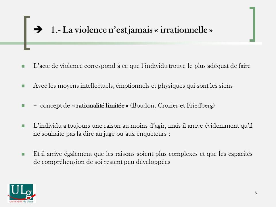 6 Lacte de violence correspond à ce que lindividu trouve le plus adéquat de faire Avec les moyens intellectuels, émotionnels et physiques qui sont les