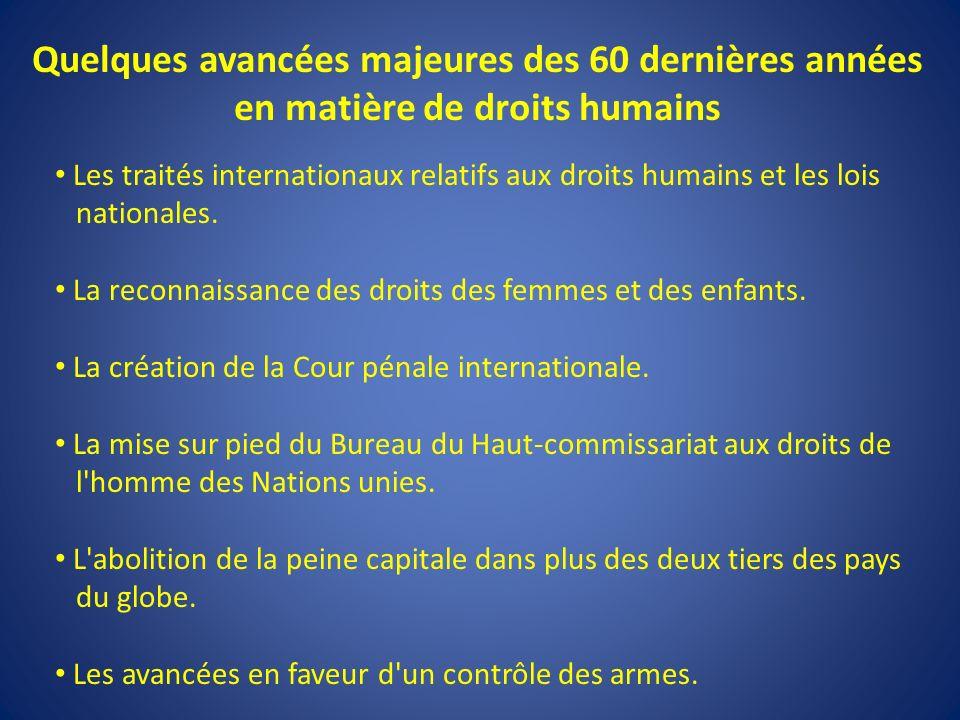 Les traités internationaux relatifs aux droits humains et les lois nationales.