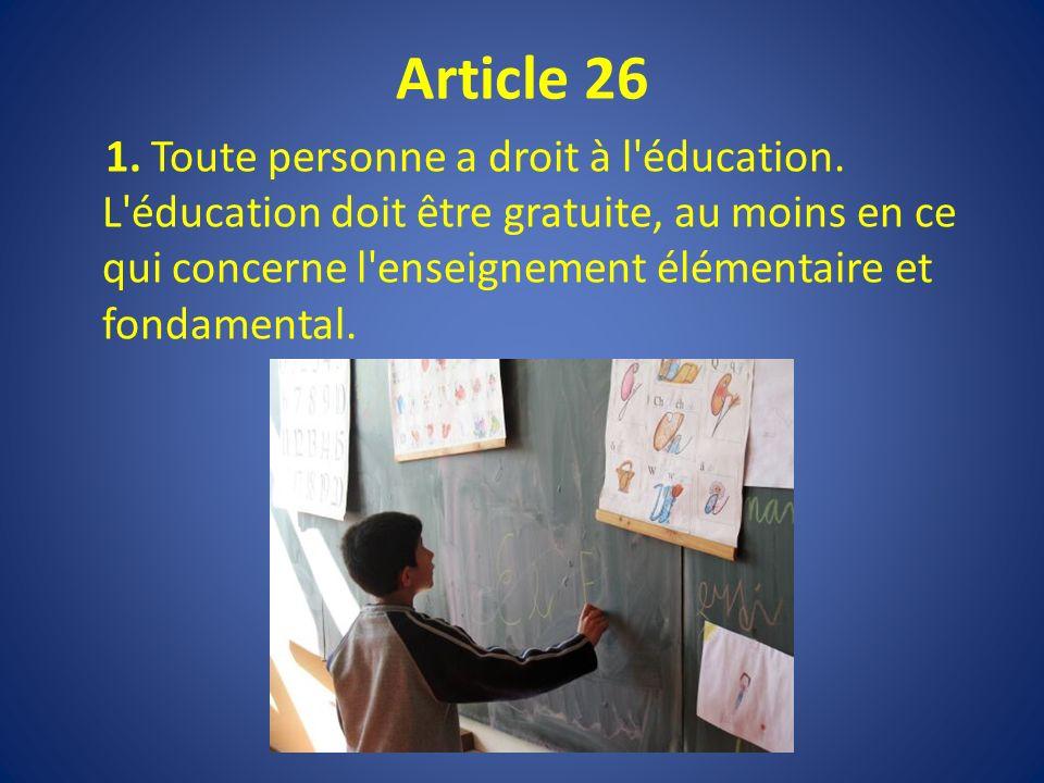 Article 26 1. Toute personne a droit à l éducation.