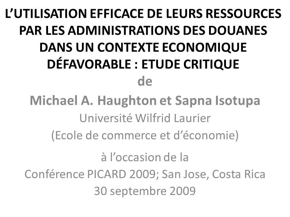 LUTILISATION EFFICACE DE LEURS RESSOURCES PAR LES ADMINISTRATIONS DES DOUANES DANS UN CONTEXTE ECONOMIQUE DÉFAVORABLE : ETUDE CRITIQUE de Michael A.