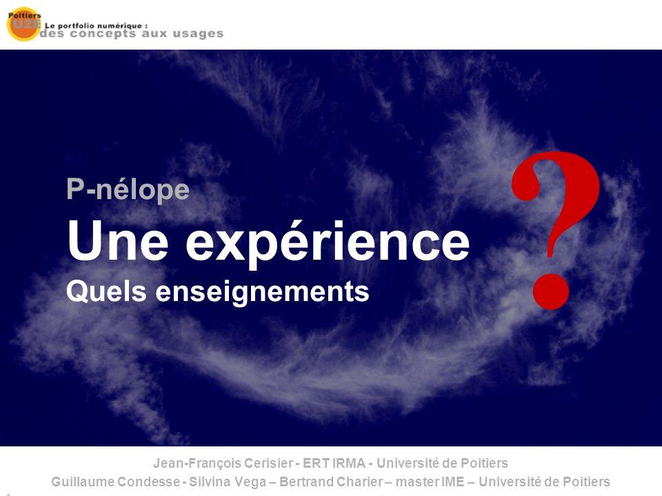 Jean-François Cerisier – Université de Poitiers – Poitiers-U2E-2005 – Page n° 1 P-nélope Une expérience Quels enseignements .