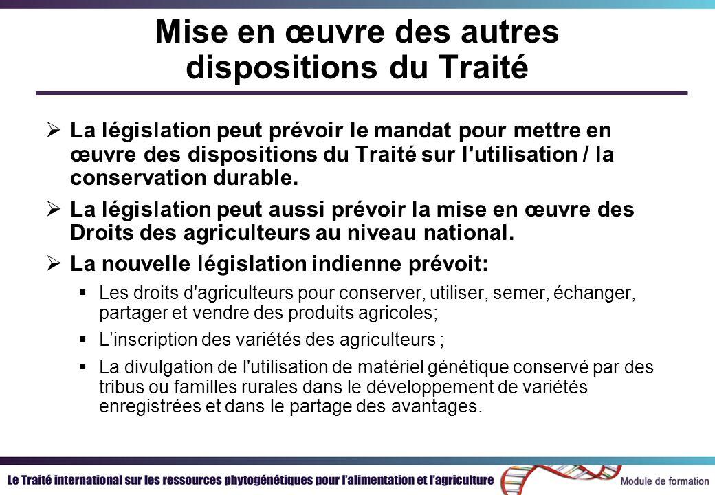 Mise en œuvre des autres dispositions du Traité La législation peut prévoir le mandat pour mettre en œuvre des dispositions du Traité sur l utilisation / la conservation durable.