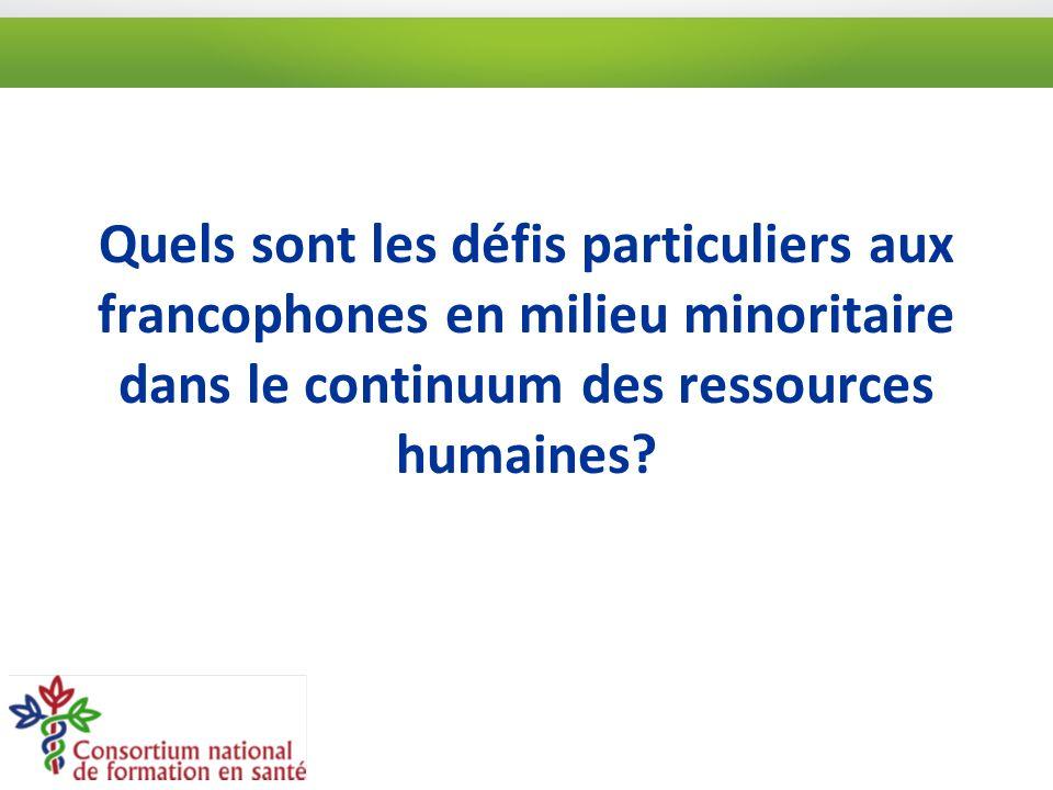 Quels sont les défis particuliers aux francophones en milieu minoritaire dans le continuum des ressources humaines