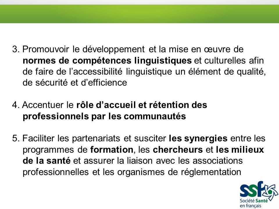 3. Promouvoir le développement et la mise en œuvre de normes de compétences linguistiques et culturelles afin de faire de laccessibilité linguistique