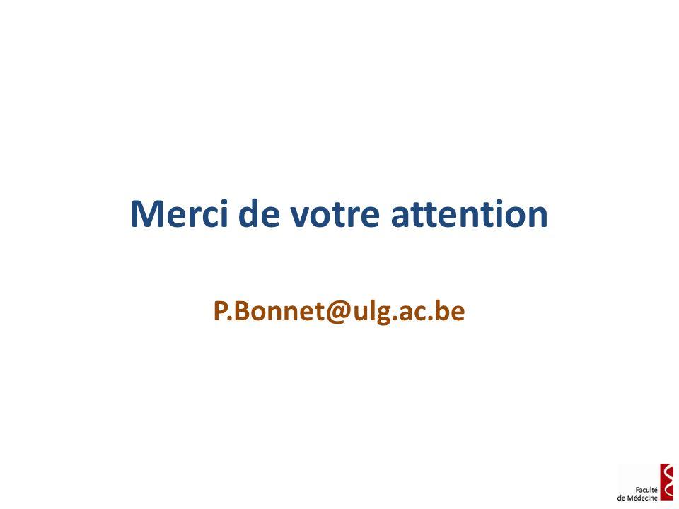Merci de votre attention P.Bonnet@ulg.ac.be
