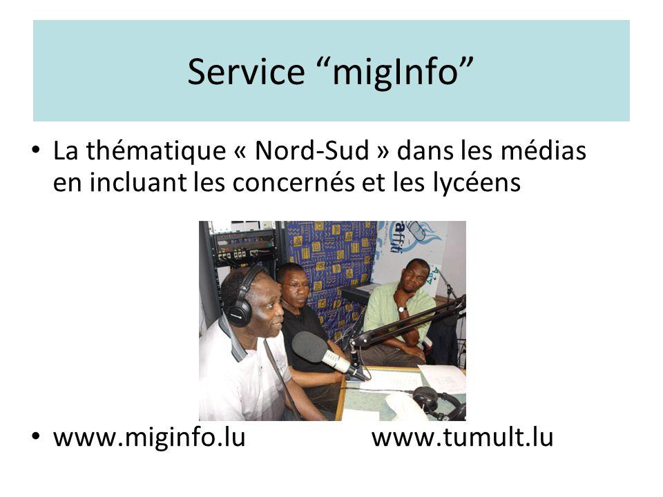 Service migInfo La thématique « Nord-Sud » dans les médias en incluant les concernés et les lycéens www.miginfo.lu www.tumult.lu