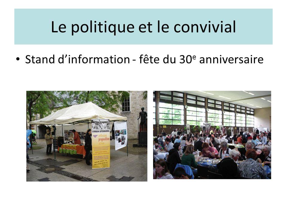 Le politique et le convivial Stand dinformation - fête du 30 e anniversaire