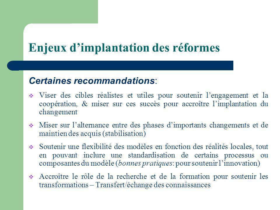 Enjeux dimplantation des réformes Certaines recommandations: Viser des cibles réalistes et utiles pour soutenir lengagement et la coopération, & miser
